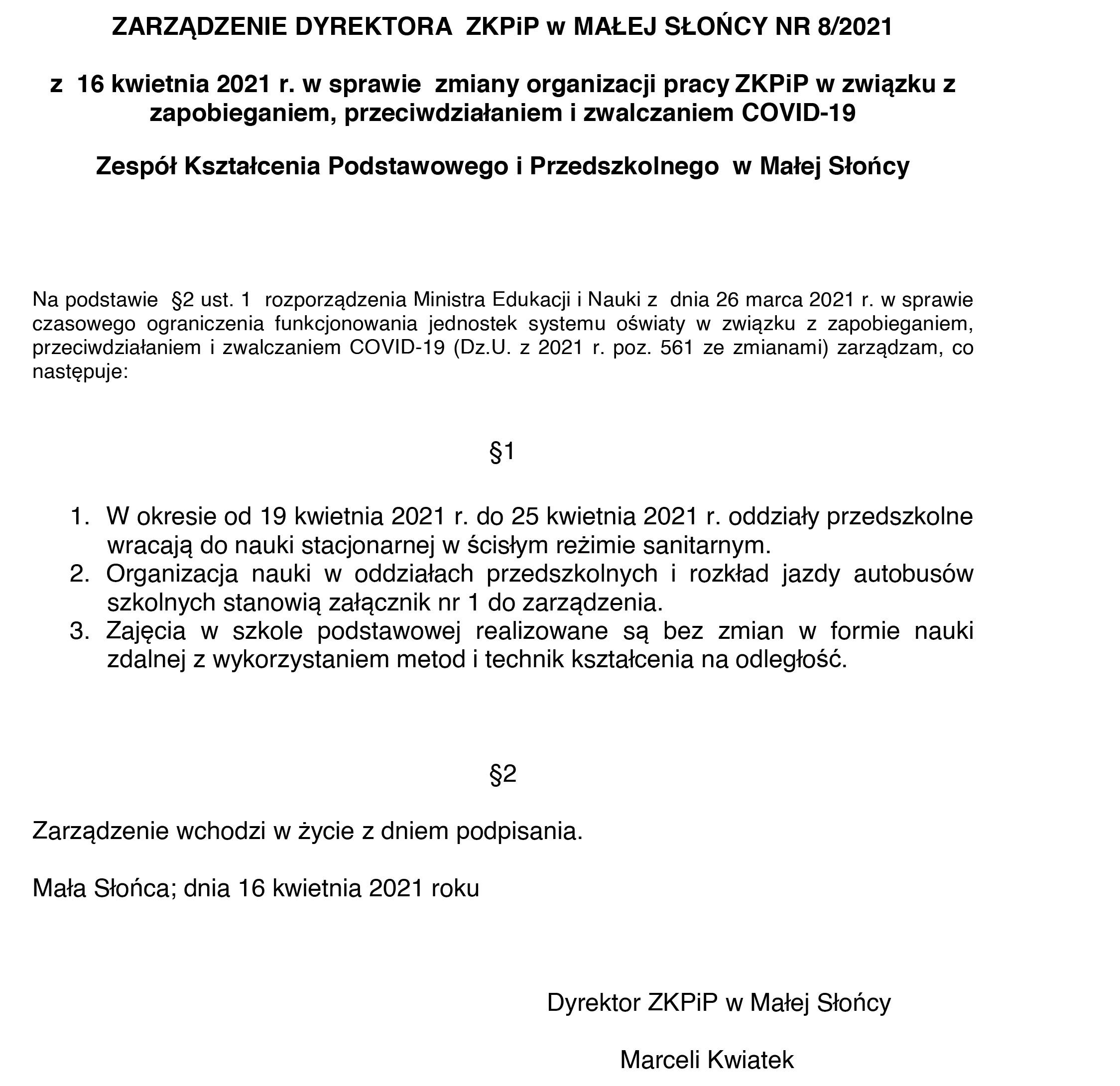 ZARZĄDZENIE DYREKTORA ZKPiP w MAŁEJ SŁOŃCY NR 8/2021 z 16 kwietnia 2021 r. w sprawie zmiany organizacji pracy ZKPiP w związku z zapobieganiem, przeciwdziałaniem i zwalczaniem COVID-19 Zespół Kształcenia Podstawowego i Przedszkolnego w Małej Słońcy