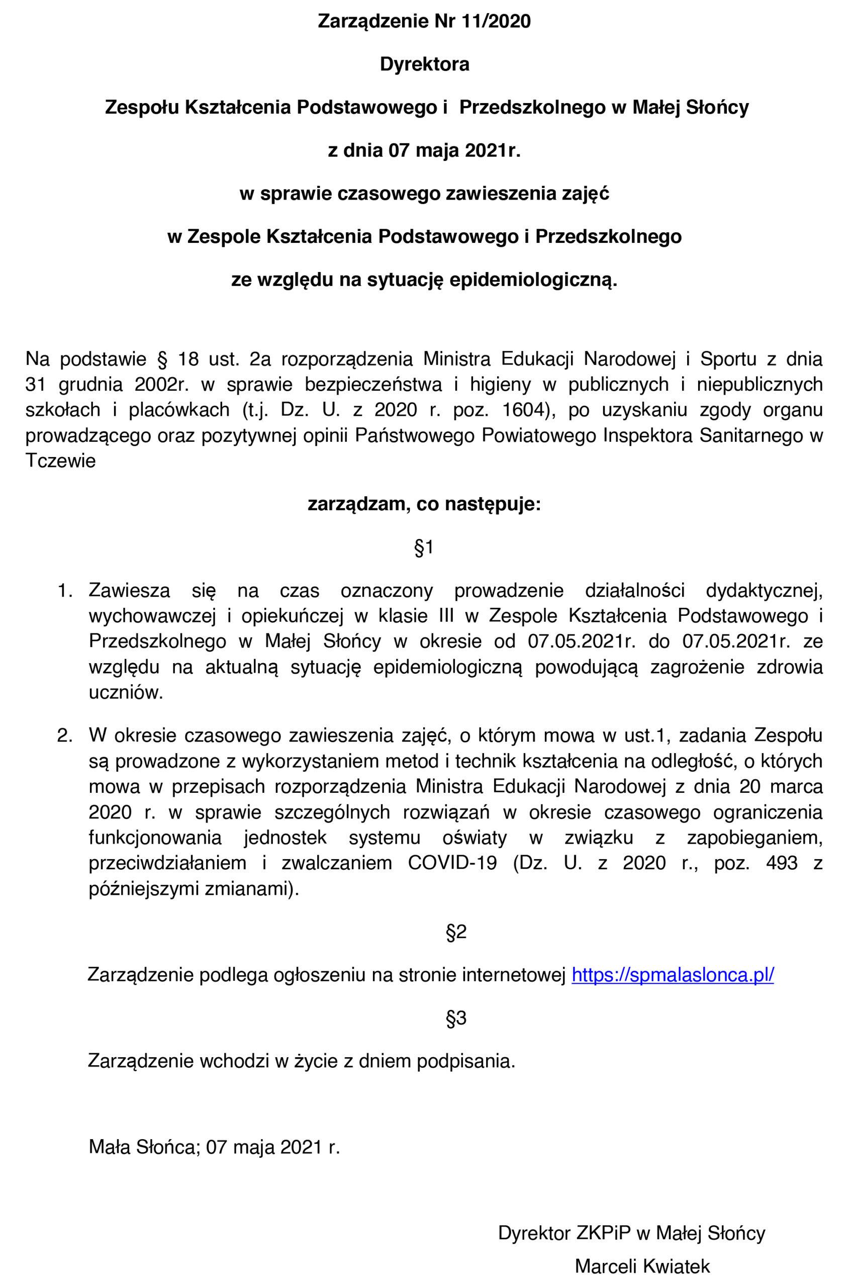 Zarządzenie Nr 11/2020 Dyrektora Zespołu Kształcenia Podstawowego i Przedszkolnego w Małej Słońcy z dnia 07 maja 2021r. w sprawie czasowego zawieszenia zajęć w Zespole Kształcenia Podstawowego i Przedszkolnego ze względu na sytuację epidemiologiczną.