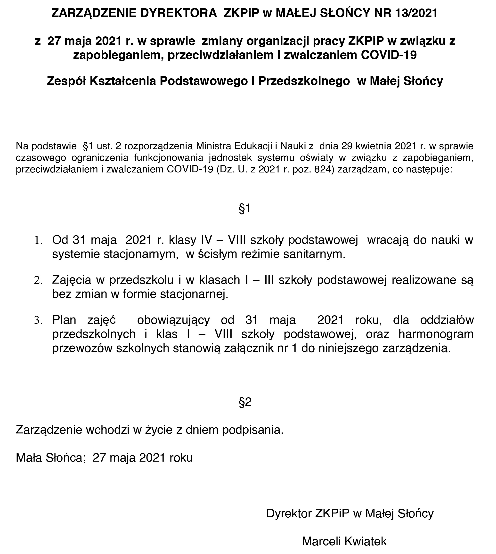 ZARZĄDZENIE DYREKTORA ZKPiP w MAŁEJ SŁOŃCY NR 13/2021 z 27 maja 2021 r. w sprawie zmiany organizacji pracy ZKPiP w związku z zapobieganiem, przeciwdziałaniem i zwalczaniem COVID-19 Zespół Kształcenia Podstawowego i Przedszkolnego w Małej Słońcy